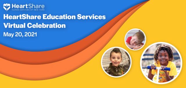 HeartShare Education Services 2021 Virtual Celebration